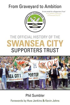 The Official History of The Swansea City Supporters Trust Book